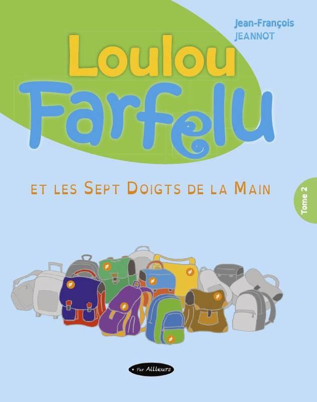 Loulou Farfelu et les différences de Jean-François Jeannot