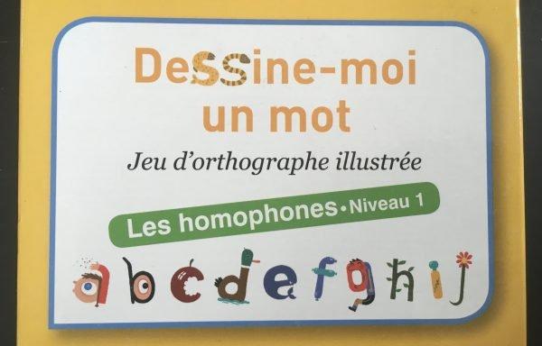 Dessine-moi un mot (Les homophones niveau 1)