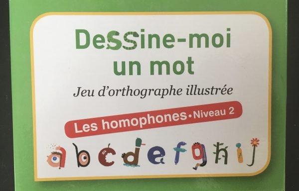 Dessine-moi un mot ( les homophones niveau 2)
