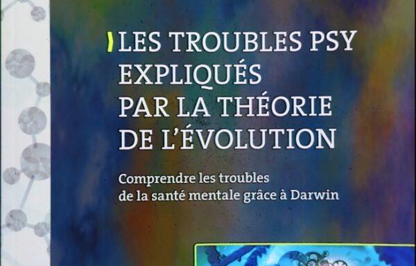 Les troubles psy expliqués par la théorie de l'évolution